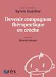 1001 BB 150   DEVENIR COMPAGNON THERAPEUTIQUE EN CRECHE